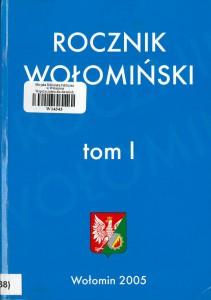 Rocznik Wołomiński - Tom I - 2005 (okładka)